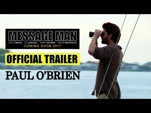 MESSAGE MAN OFFICIAL TRAILER | PAUL O'BRIEN | AJI SANTOSA | COREY PEARSON