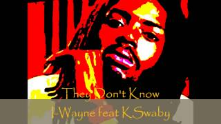 I-Wayne feat KSwaby - They Don