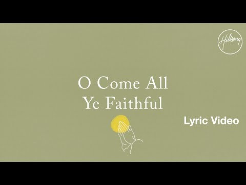 O Come All Ye Faithful Lyric Video - Hillsong Worship