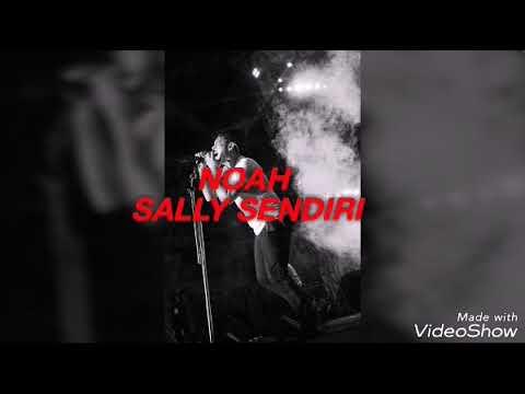 Noah Sally Sendiri (new version)