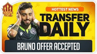 Bruno Fernandes Deal Accepted! Man Utd Transfer News