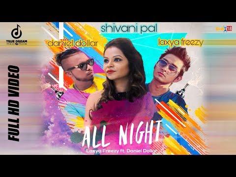 All Night    Laxya Freezy Ft Daniel Dollar  Music  Latest Punjabi Songs 2018