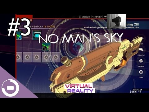 No Man's Sky Virtual Reality Episode 3 - A New Multi-Tool | Somni VR