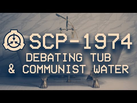 SCP-1974 - Debating Tub and Communist Water