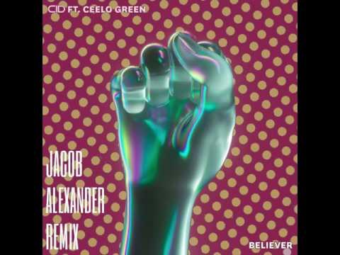 CID ft. Cee Lo Green - Believer (Jacob Alexander Remix) [VOTE ON WAVO]