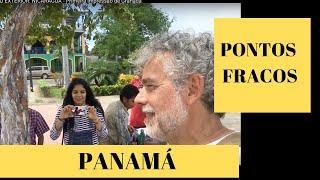 VIVER NO EXTERIOR: PANAMÁ - PONTOS FRACOS