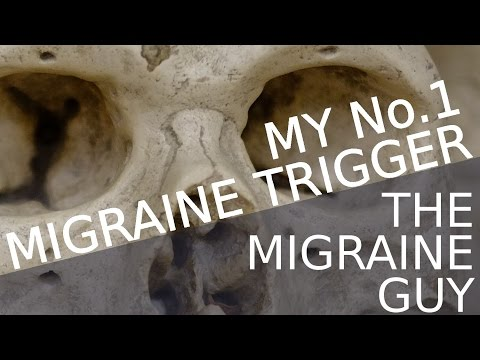 The Migraine Guy - My Number ONE Migraine Trigger