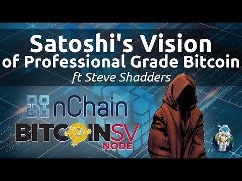 Satoshi's Vision of Professional Grade Bitcoin ft Steve Shadders of nChain | Podcast 013
