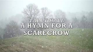 Watch Tally Hall Hymn For A Scarecrow video