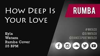 How Deep Is Your Love (Rumba) | Watazu ft. Kayla