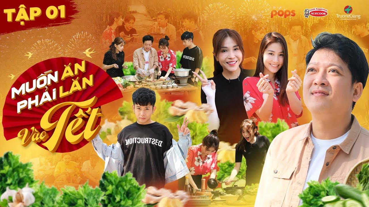 #1 Trường Giang đãi Ricky Star, Khả Như, Diễm My 9X món ngon siêu ĐỘC LẠ | Muốn Ăn Phải Lăn Vào TẾT