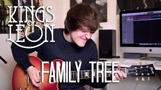 Family Tree - Kings Of Leon Cover/Jam