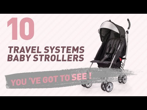 Travel Systems Baby Strollers Collection // New & Popular 2017