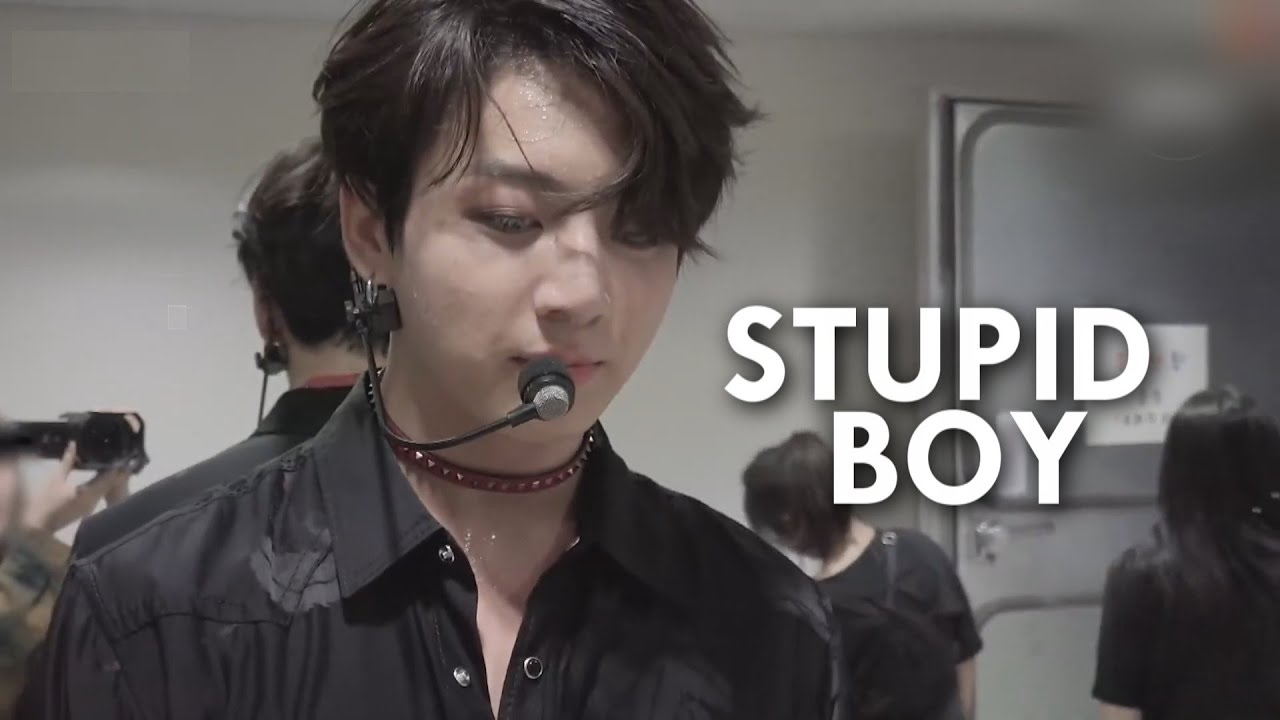 jungkook; stupid boy
