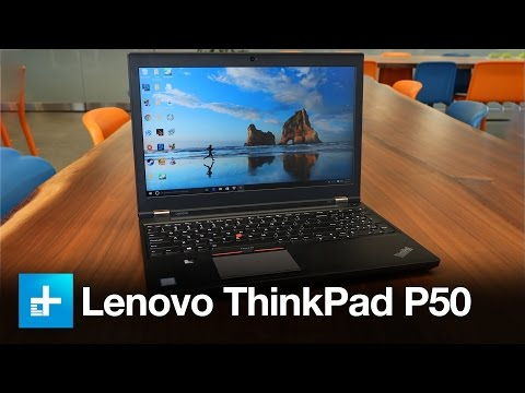 Lenovo ThinkPad P50 - Review
