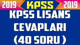 2019 KPSS CEVAPLARI (40 SORU) !!!