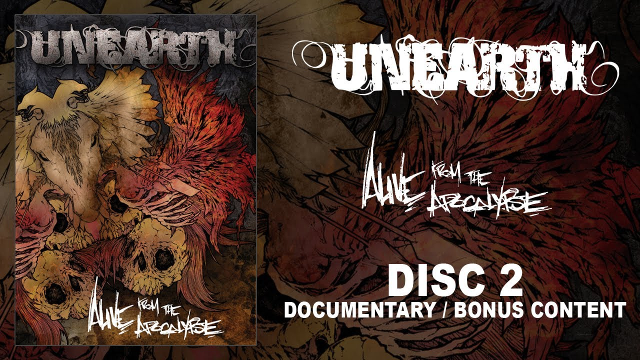 "Unearth ""Alive from the Apocalpyse"" DVD 2 — Documentary (OFFICIAL)"
