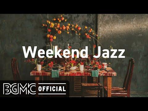 Weekend Jazz: Sweet Jazz & Cozy Bossa Nova Music for Good Mood