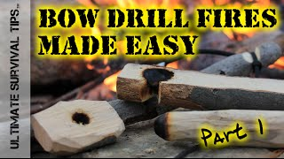 DIY - Step-By-Step / Bow Drill Fires - Made Easy - Part 1 - How to Make Your Kit