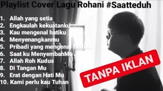 Download lagu #Saatteduh Full Playlist Yeshua Abraham (Cover)  lagu rohani terbaru 2020