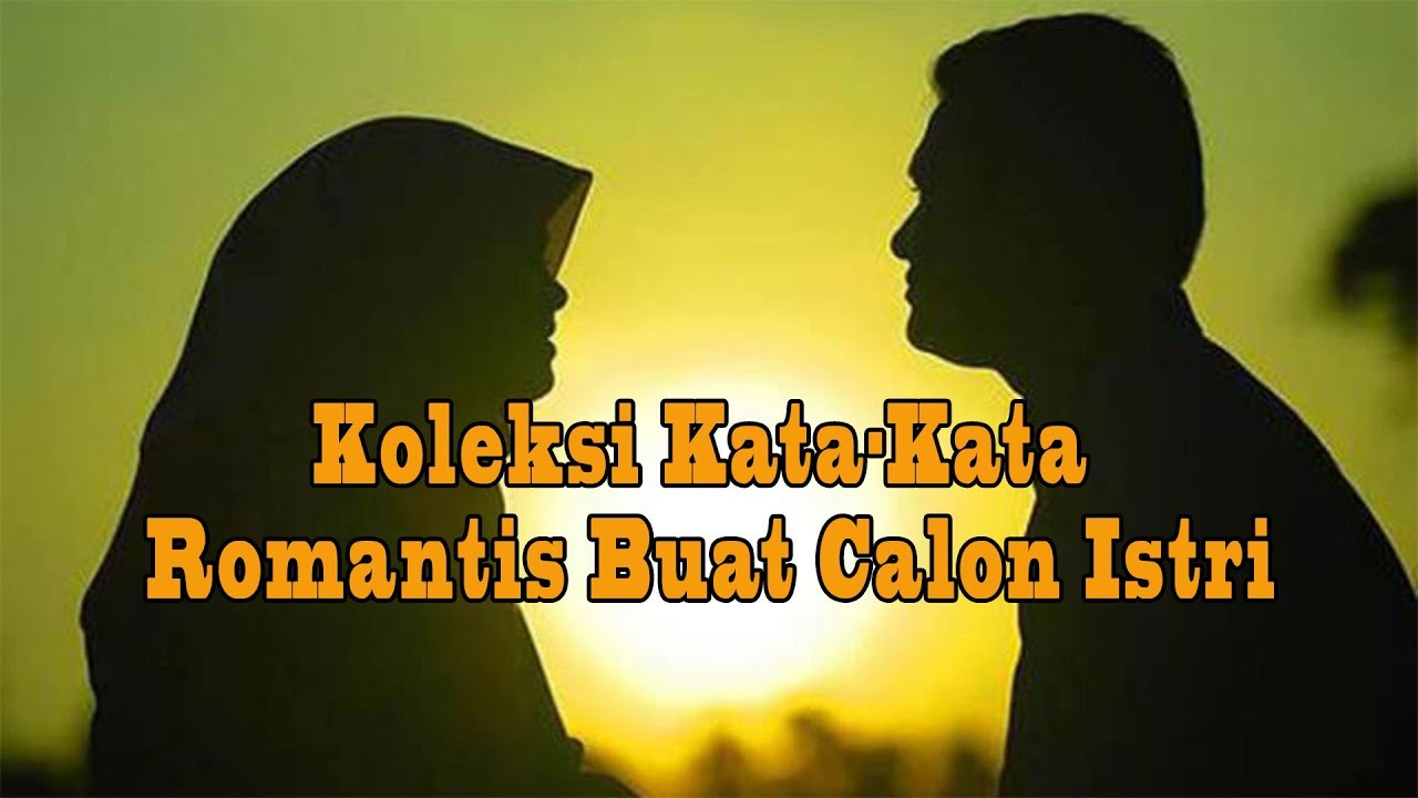 Gambar Kata Kata Romantis Untuk Calon Istri Muslimah
