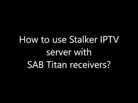 How to use Stalker IPTV server with SAB Titan receivers ?