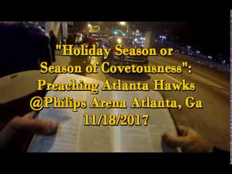 """HOLDIAY SEASON OR SEASON OF COVETOUSNESS"": ATLANTA HAWKS 11/18/2017"