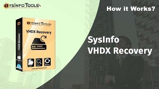VHDX Recovery Tool - Hyper-V Data Recovery tool to Repair/Restore Corrupt VHDX File on Windows