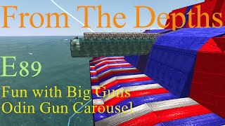 From The Depths 1.7 E89-Fun with Big Guns,Odin gun Carousel.LetsBuild,Playthrough