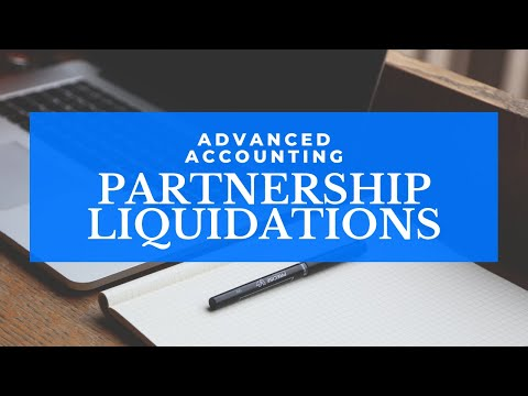 Advanced Accounting - Partnership Liquidation