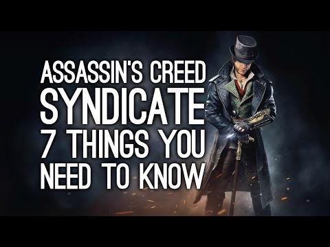 Assassin's Creed Syndicate: 7 Things You Need To Know - AC Syndicate