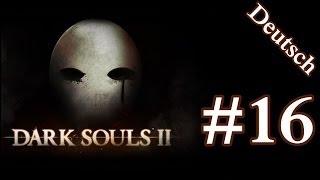 Dark Souls 2 Lets Play / Walkthrough / Gameplay Deutsch #16 - Die Königlichen Wächter