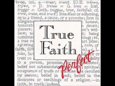 True Faith - Perfect