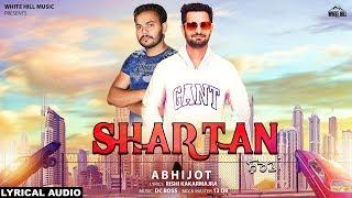 Shartan (Lyrical Audio) Abhijot | New Punjabi Song 2019 | White Hill Music