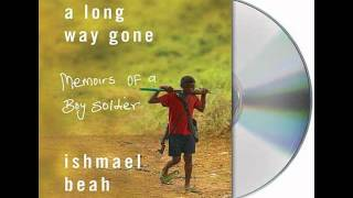 A Long Way Gone by Ishmael Beah--Audiobook Excerpt