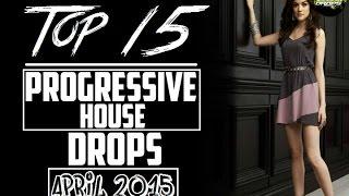 Top 15 Progressive House Drops (April 2015)