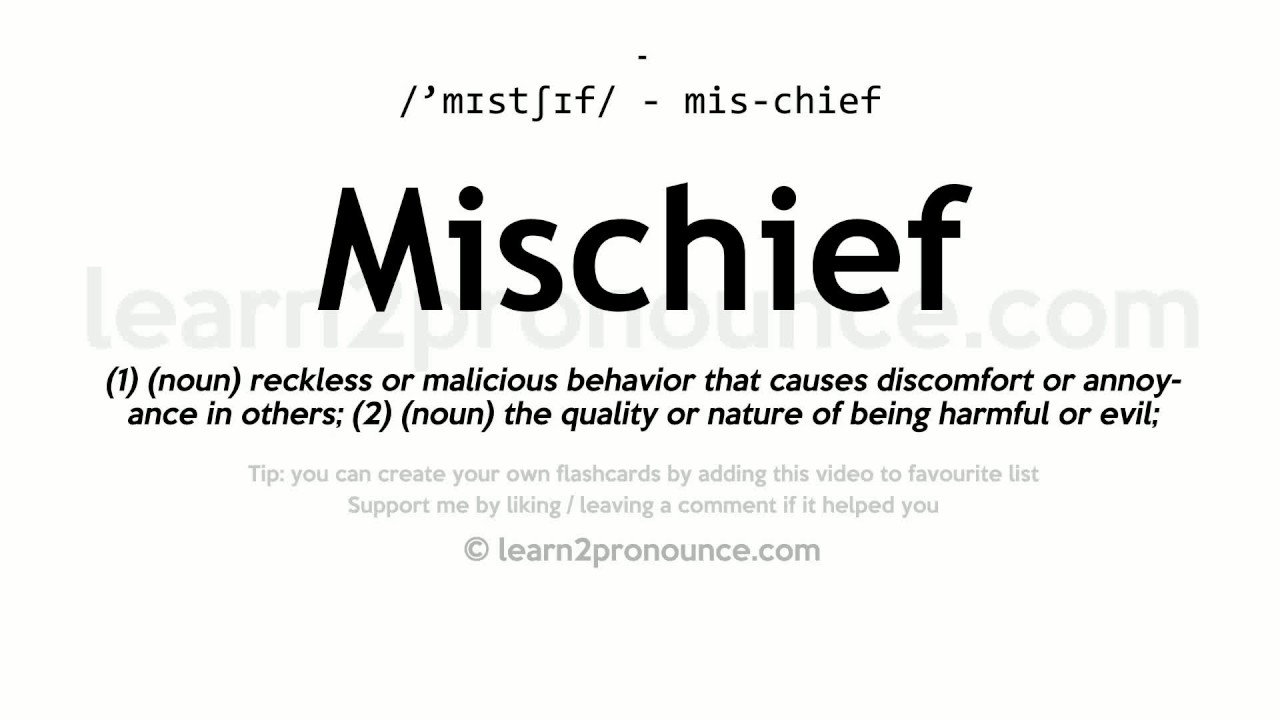 Mischief pronunciation and definition