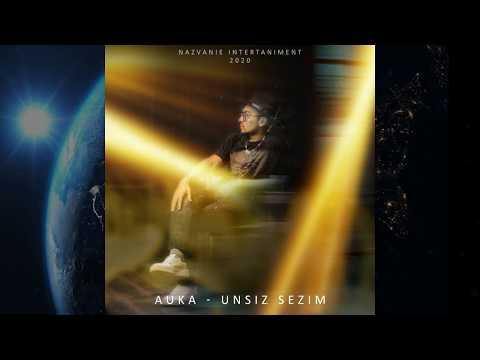 AUKA - Unsiz Sezim (Премьера трека, 2020) #auka #aukamusic #nazvanieenetrtainment
