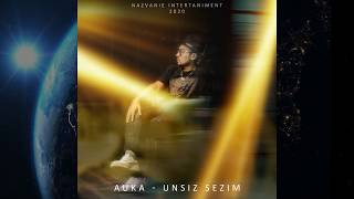 AUKA - Unsiz sezim (Премьера трека, 2020) auka aukamusic nazvanieenetrtainment