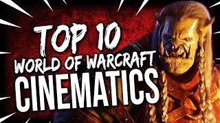Top 10 World of Warcraft Cinematics (2019)
