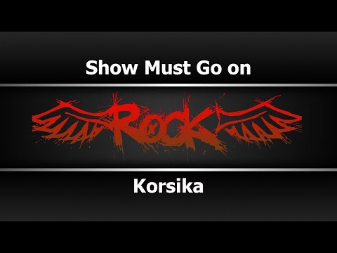Korsika - Show Must Go On (Караоке)