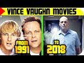 Vince Vaughn MOVIES List 🔴 [From 1991 to 2018], Vince Vaughn FILMS List | Filmography