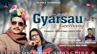 Kinnauri Song Gyarsau Geethang Vol 2 voice Prashant Gelong Music Chhering Negi Lammi