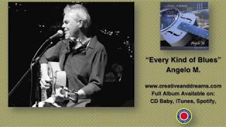 Angelo M.- Every Kind of Blues (Official Audio)
