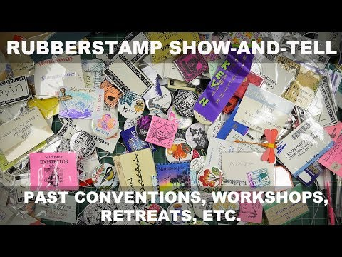 Rubberstamp Show-and-Tell: Past Conventions, Workshops, Retreats, etc.