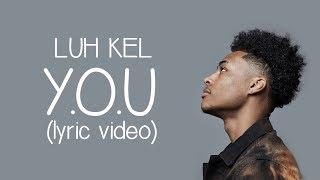Luh Kel - Y.O.U. (Lyrics)