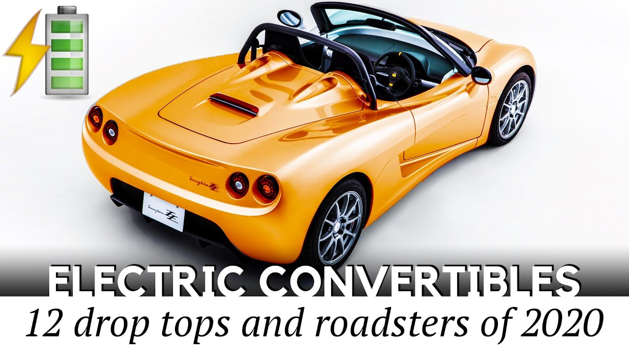 12 Electric Cars With Convertible Roofs Similar To Tesla Roadster That Already Exist