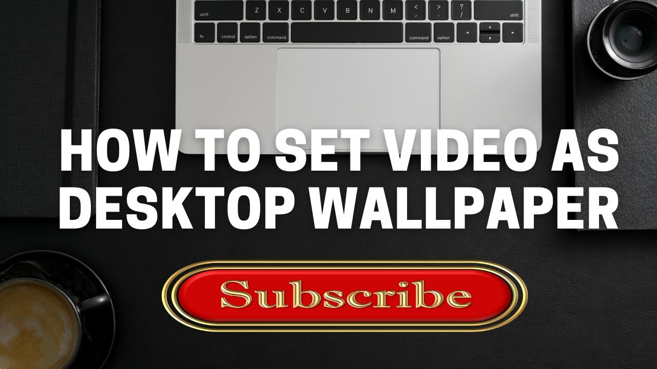 How to Set any Video as Desktop Wallpaper - YouTube