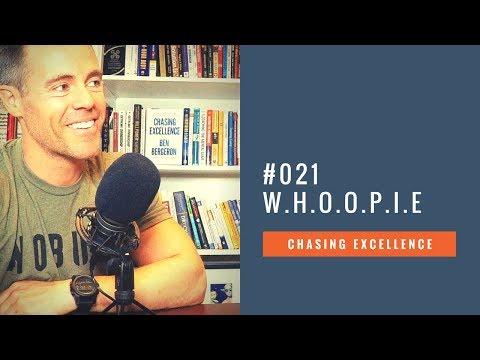 W.H.O.O.P.I.E. || Chasing Excellence with Ben Bergeron || Ep#021