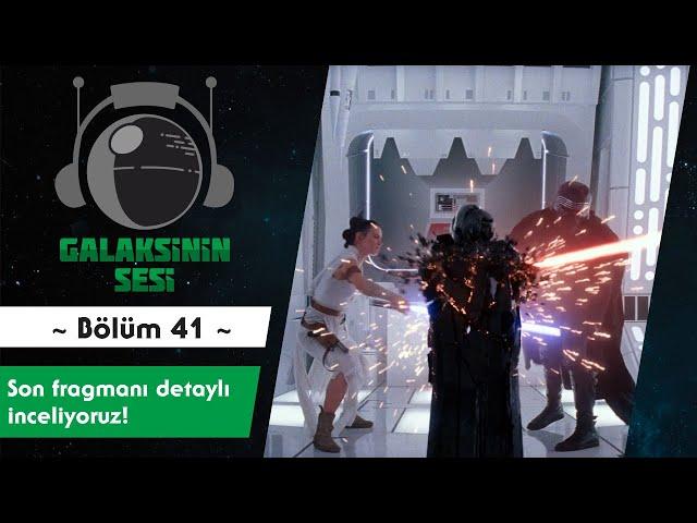 EP 41 - The Rise of Skywalker Final Fragman İncelemesi